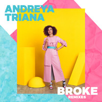 Andreya Triana - Broke (Remixes)