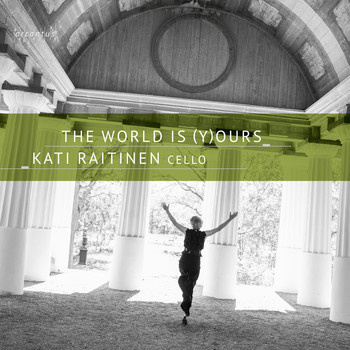 Kati Raitinen - The World Is (Y)ours