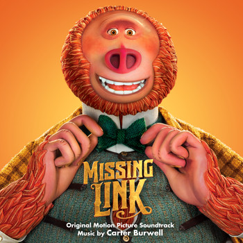 Carter Burwell - Missing Link (Original Motion Picture Soundtrack)