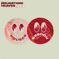Houses - Drugstore Heaven (Remixes)