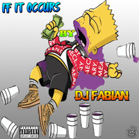 DJ Fabian - If It Occurs (Explicit)