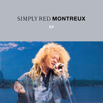 Simply Red - Montreux EP (Live)