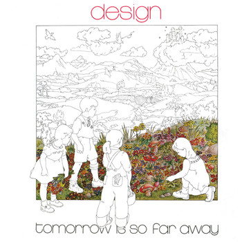 Design - Tomorrow Is so Far Away