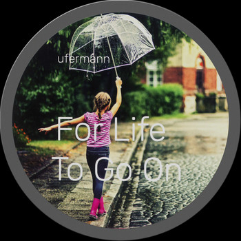 Ufermann - For Life To Go On