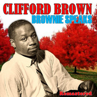 Clifford Brown - Brownie Speaks (Remastered)