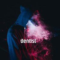 Dentist - Bad Boy (Explicit)
