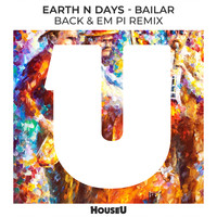 Earth n Days - Bailar (Back & EM PI Remix)