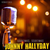 Johnny Hallyday - Souvenirs, souvenirs (Remastered)