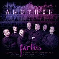 Partes Orthodox Chant Chamber Ensemble / Partes Orthodox Chant Chamber Ensemble - Anothen