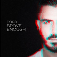 Bora - Brave Enough