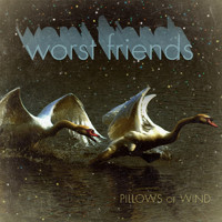 Worst Friends - Pillows of Wind EP