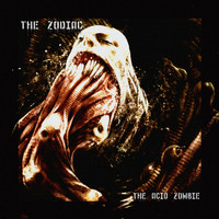 The Zodiac - The Acid Zombie