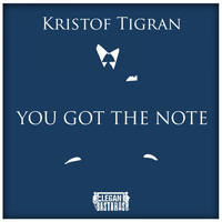 Kristof Tigran - You Got The Note