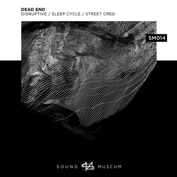 Dead End - Disruptive / Sleep Cycle / Street Cred