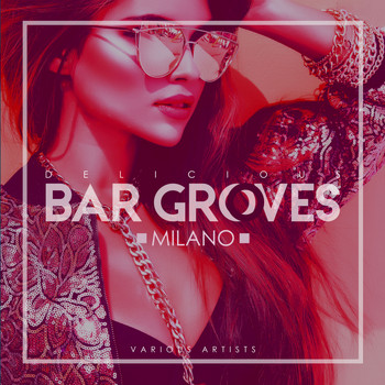 Various Artists - Delicious Bar Grooves Milano