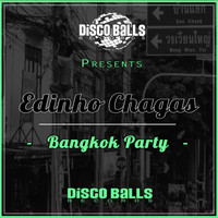Edinho Chagas - Bangkok Party