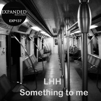 LHH - Something To Me