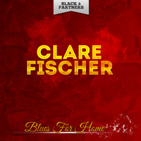 Clare Fischer - Blues For Home