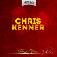 Chris Kenner - How Far