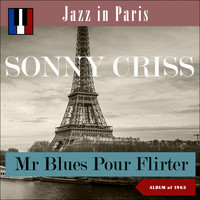 Sonny Criss - Mr Blues Pour Fliter (Jazz in Paris - Album of 1963)