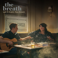 The Breath - Let it Calm You Down (Acoustic)