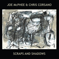 Joe McPhee - Scraps And Shadows
