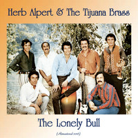 Herb Alpert & The Tijuana Brass - The Lonely Bull (Remastered 2018)