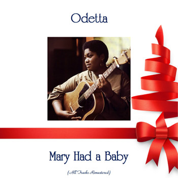 Odetta - Mary Had a Baby (Remastered 2018)