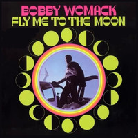 Bobby Womack - Fly Me To The Moon