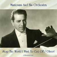Mantovani And His Orchestra - Stop The World I Want To Get Off / Oliver! (Remastered 2018)