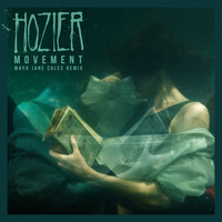 Hozier - Movement (Maya Jane Coles Remix)