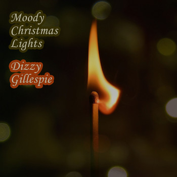 Dizzy Gillespie - Moody Christmas Lights