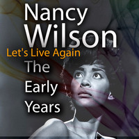 Nancy Wilson - Let's Live Again The Early Years