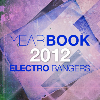 Various Artists - Yearbook 2012 - Electro Bangers