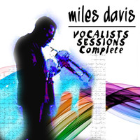Miles Davis - VOCALISTS SESSIONS (Complete)