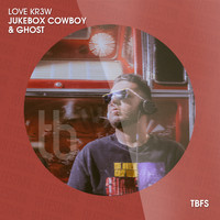 Love Kr3w - Jukebox Cowboy & Ghost