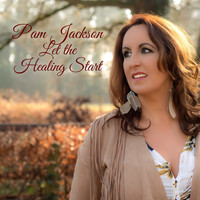 Pam Jackson - Let the Healing Start