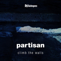 Partisan - Climb The Walls