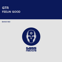 GTR - Feelin Good