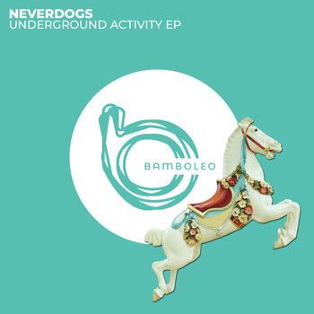 Neverdogs - Underground Activity EP