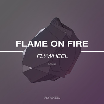 Flame On Fire - Flywheel