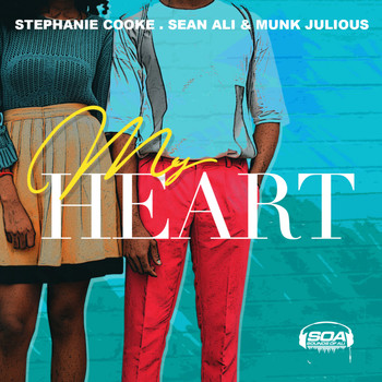 Stephanie Cooke , Sean Ali & Munk Julious - My Heart