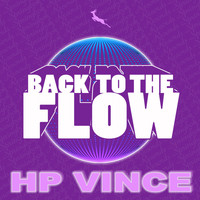 HP Vince - Back To The Flow
