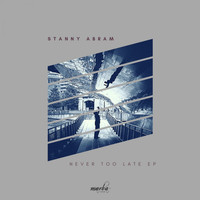 Stanny Abram - Never Too Late EP