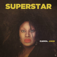 Carol Jiani - Superstar