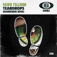 Dawn Tallman - Teardrops (Headrockers Remix)