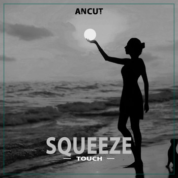 Squeeze - Touch