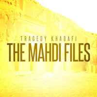 Tragedy Khadafi - The Mahdi Files (Explicit)