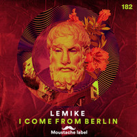 LeMike - I Come from Berlin