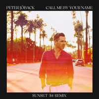 Peter Jöback - Call Me By Your Name (Sunset '84 Remix)